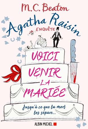 Agatha Raisin 20 - Voici venir la mariée - M.C. Beaton