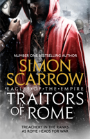 Simon Scarrow - Traitors of Rome (Eagles of the Empire 18) artwork
