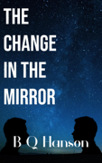 The Change in the Mirror