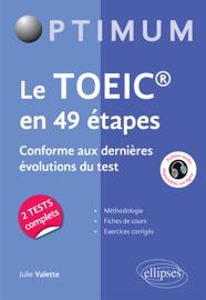 Le TOEIC® en 49 étapes. Conforme aux dernières évolutions du test