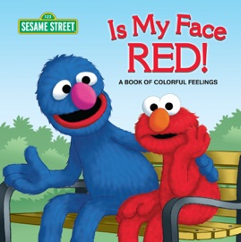 Is My Face Red Sesame Street