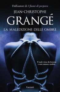 La maledizione delle ombre da Jean-Christophe Grangé