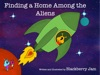 Finding A Home Among The Aliens