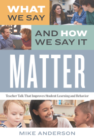 What We Say and How We Say It Matter