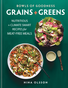 Bowls of Goodness: Grains + Greens Boekomslag