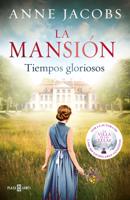La mansión. Tiempos gloriosos ebook Download