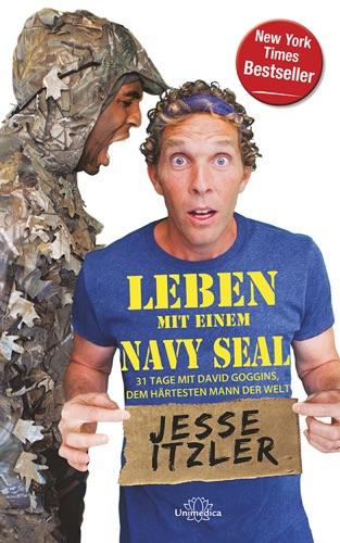 Jesse Itzler - Leben mit einem Navy Seal