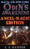 Book One of the Sons of Odin; Odin's Awakening: Angel-Magic Edition v.2.2