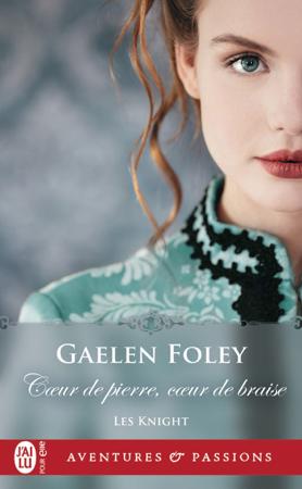 Les Knight (Tome 2) - Cœur de pierre, cœur de braise - Gaelen Foley