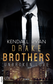 Download and Read Online Unbroken Love - Drake Brothers