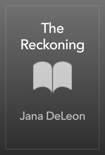 Jana DeLeon - The Reckoning