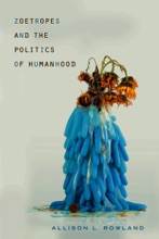 Zoetropes And The Politics Of Humanhood