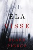 Se Ela Visse (Um Enigma Kate Wise — Livro 2) Book Cover