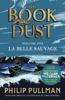 Philip Pullman - La Belle Sauvage: The Book of Dust Volume One artwork
