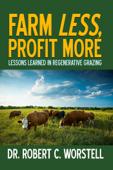 Farm Less, Profit More: Lessons in Regenerative Grazing