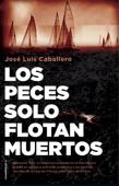 Download and Read Online Los peces solo flotan muertos
