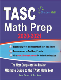 TASC Math Prep 2020-2021: The Most Comprehensive Review and Ultimate Guide to the TASC Math Test