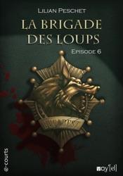 La Brigade des loups - Episode 6