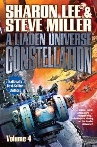 Sharon Lee & Steve Miller - A Liaden Universe Constellation, Volume 4