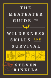 The MeatEater Guide to Wilderness Skills and Survival Book Cover