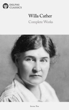 Delphi Complete Works Of Willa Cather (Illustrated)