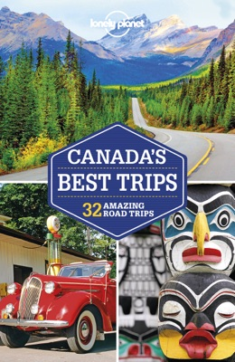 Canada's Best Trips Travel Guide