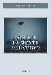 La mente del corvo da Bernd Heinrich