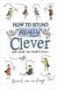 Hubert van den Bergh - How to Sound Really Clever artwork