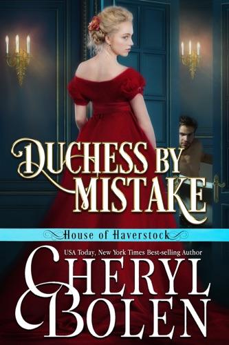 Cheryl Bolen - Duchess by Mistake