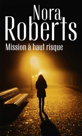 Mission à haut risque - Nora Roberts