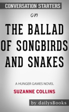 The Ballad of Songbirds and Snakes: A Hunger Games Novel by Suzanne Collins: Conversation Starters