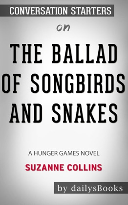 The Ballad of Songbirds and Snakes: A Hunger Games Novel by Suzanne Collins: Conversation Starters image