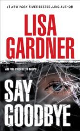 Say Goodbye - Lisa Gardner by  Lisa Gardner PDF Download