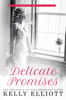Kelly Elliott - Delicate Promises artwork