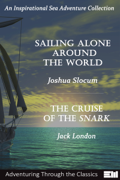 Sailing Alone Around the World & The Cruise of the Snark
