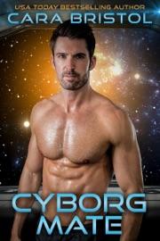 Cyborg Mate - Cara Bristol by  Cara Bristol PDF Download