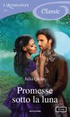 Promesse sotto la luna (I Romanzi Classic)