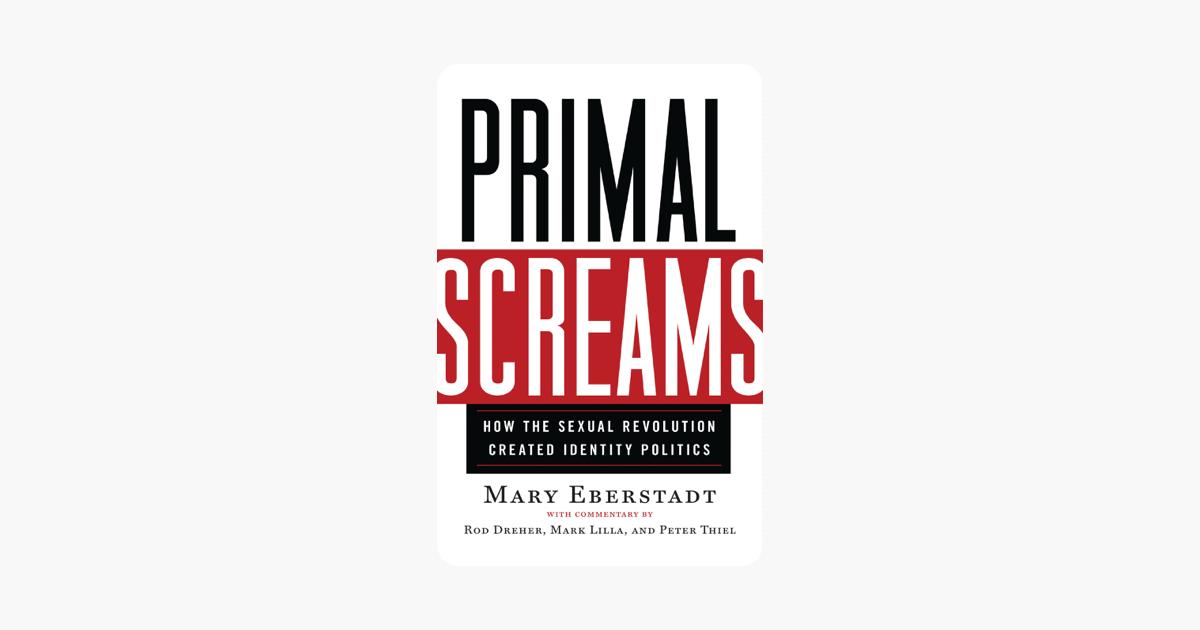 Primal Screams - Mary Eberstadt