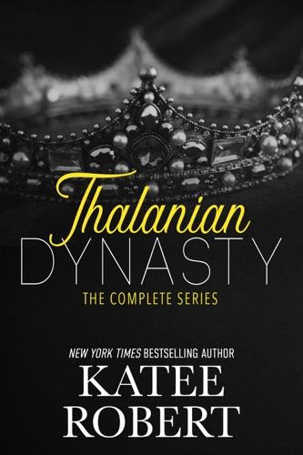 Katee Robert - The Thalanian Dynasty Boxset