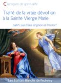 Traité de la vraie dévotion à la sainte Vierge Marie