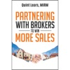 Partnering With Brokers To Win More Sales