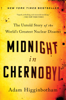 Adam Higginbotham - Midnight in Chernobyl bild