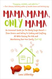 Mama, Mama, Only Mama