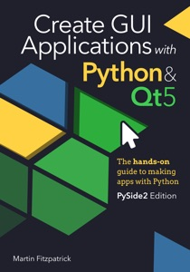 Create GUI Applications with Python & Qt5 (PySide2 Edition) Book Cover