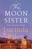 Lucinda Riley - The Moon Sister: The Seven Sisters Book 5 artwork