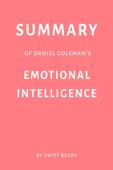 Summary of Daniel Goleman's Emotional Intelligence by Swift Reads