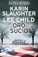 Oro sucio - Karin Slaughter & Lee Child