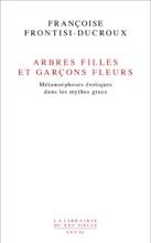 Arbres Filles Et Garçons Fleurs. Métamorphoses érotiques Dans Les Mythes Grecs