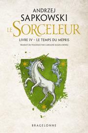 The Witcher : Le Temps du mépris Par The Witcher : Le Temps du mépris