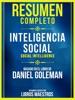 Resumen Completo: Inteligencia Social (Social Intelligence) - Basado En El Libro De Daniel Goleman